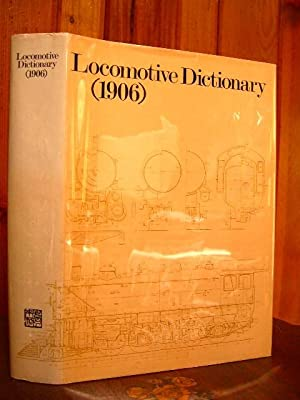 LOCOMOTIVE DICTIONARY, 1906.: Fowler, George L.