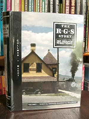 "THE R.G.S. STORY, RIO GRANDE SOUTHERN, VOLUME I; ""OVER THE BRIDGES - RIDGWAY TO TELLURIDE&quot..."