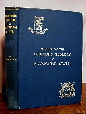 MEMOIR ON THE ECONOMIC GEOLOGY OF NAVANAGAR: Adye, E. Howard