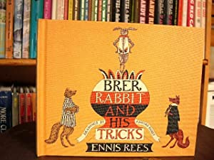 BRER RABBIT AND HIS TRICKS: Rees, Ennis
