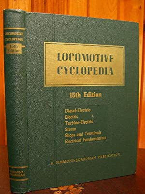 LOCOMOTIVE CYCLOPEDIA OF AMERICAN PRACTICE, 1956.: Combes, C.L., editor.
