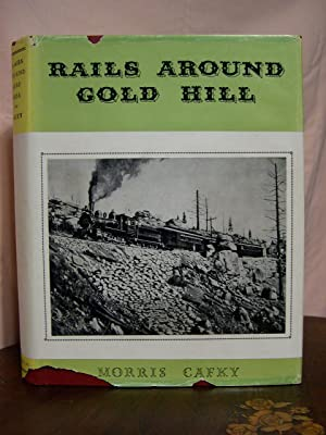 RAILS AROUND GOLD HILL: Cafky, Morris