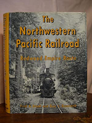 THE NORTHWESTERN PACIFIC RAILROAD, REDWOOD EMPIRE ROUTE: Stindt, Fred A.,