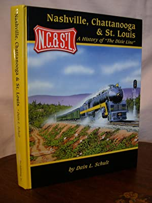 NASHVILLE, CHATTANOOGA & ST. LOUIS, A HISTORY: Schult, Dain L.
