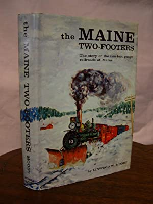 THE MAINE TWO-FOOTERS; THE STORY OF THE: Moody, Linwood W.
