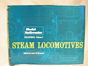 STEAM LOCOMOTIVES; MODEL RAILROADER CYCLOPEDIA-VOLUME 1: Westcott, Linn H.,