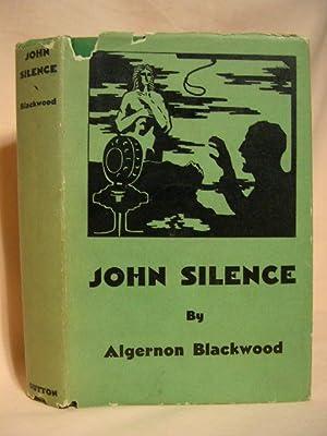 JOHN SILENCE, PHYSICIAN EXTRAORDINARY: Blackwood, Algernon
