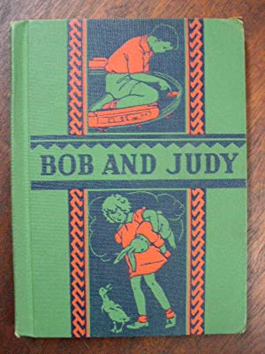 BOB AND JUDY: BASIC READING PROGRAM, GUIDANCE IN READING SERIES.: Storm, Grace E.