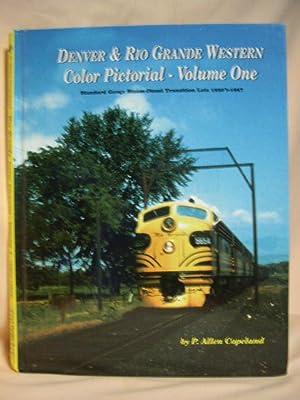 DENVER & RIO GRANDE WESTERN COLOR PICTORIAL - VOLUME ONE: Copeland, P. Allen