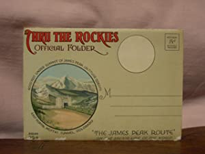 "THRU THE ROCKIES OFFICIAL FOLDER; ""THE JAMES"