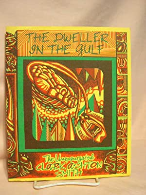 THE DWELLER IN THE GULF. THE UNEXPURGATED CLARK ASHTON SMITH: Smith, Clark Ashton. Steve Behrends, ...