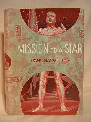 MISSION TO A STAR: Long, Frank Belknap