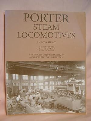 PORTER STEAM LOCOMOTIVES, LIGHT AND HEAVY. A