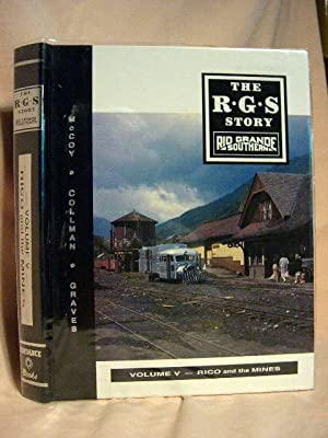 THE R.G.S. STORY, RIO GRANDE SOUTHERN, VOLUME V; RICO AND THE MINES: McCoy, Dell A., Russ Collman &...