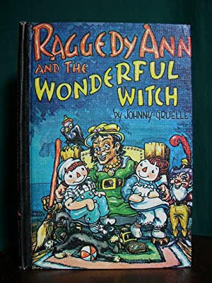 RAGGEDY ANN AND THE WONDERFUL WITCH.: Gruelle, Johnny