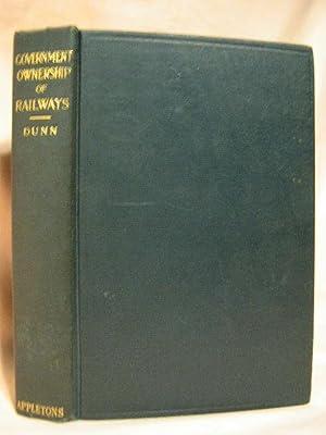 GOVERNMENT OWNERSHIP OF RAILWAYS: Dunn, Samuel O.