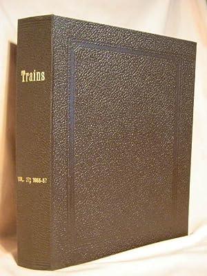 TRAINS MAGAZINE; VOLUME 27, NUMBERS 1 THROUGH 12, NOVEMBER 1966 - 0CTOBER 1967: Morgan, David P., ...