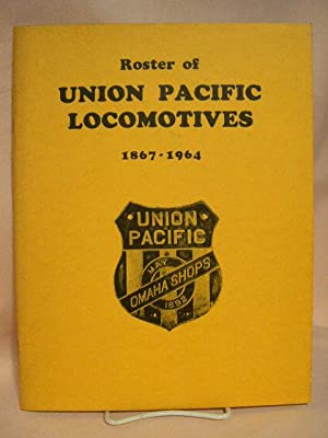 ROSTER OF UNION PACIFIC LOCOMOTIVES 1867-1964