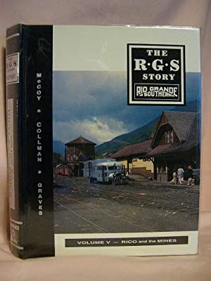 THE R.G.S. STORY, RIO GRANDE SOUTHERN, VOLUME: McCoy, Dell A.,