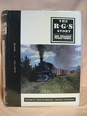 THE R.G.S. STORY, RIO GRANDE SOUTHERN, VOLUME X; OVER THE BRIDGES. RIDGWAY TO DURANGO: McCoy, Dell ...