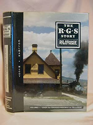 THE R.G.S. STORY, RIO GRANDE SOUTHERN, VOLUME: Collman, Russ, and