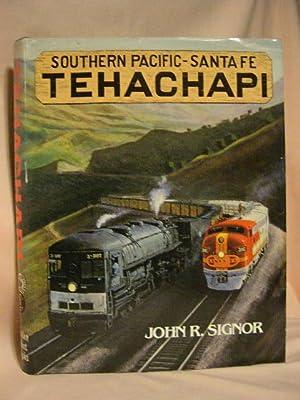 SOUTHERN PACIFIC - SANTA FE: TEHACHAPI: Signor, John R.