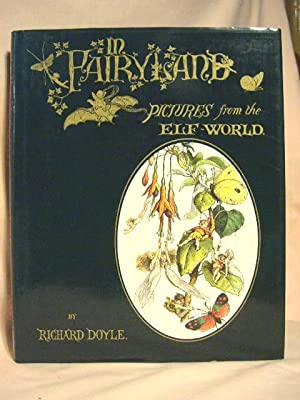 IN FAIRYLAND: A SERIES OF PICTURES FROM: Doyle, Richard, with