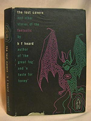 THE LOST CAVERN AND OTHER STORIES OF THE FANTASTIC: Heard, H.F.