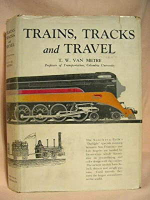TRAINS, TRACKS AND TRAVEL: Van Metre, T.W.
