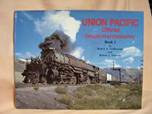 UNION PACIFIC OFFICIAL COLOR PHOTOGRAPHY, BOOK I: LeMassena, Robert A. Edited by Robert J. Yanosey