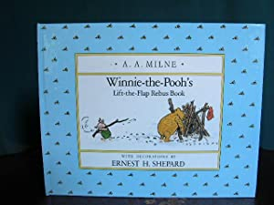 WINNIE-THE-POOH'S LIFT-THE-FLAP REBUS BOOK: Milne, A.A.