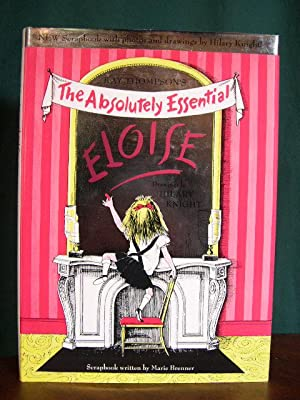 ELOISE: THE ABSOLUTELY ESSENTIAL EDITION: Thompson, Kay