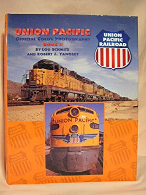 UNION PACIFIC OFFICIAL COLOR PHOTOGRAPHY BOOK II: Schmitz, Lou, and Robert J. Yanosey
