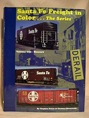SANTA FE FREIGHT IN COLOR, VOLUME 1; BOXCARS: Priest, Stephen, and Thomas Chenoweth