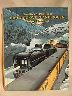 SOUTHERN PACIFIC'S OVERLAND ROUTE: Dill, Tom