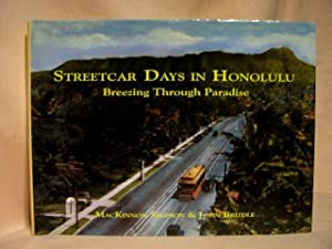 STREETCAR DAYS IN HONOLULU; BREEZING THROUGH PARADISE: Simpson, MacKinnon, & John Brjizdle