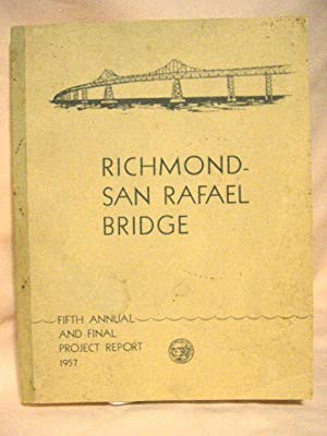 RICHMOND-SAN RAFAEL BRIDGE: FIFTH ANNUAL REPORT TO THE GOVERNOR OF CALIFORNIA BY THE DIRECTOR OF ...