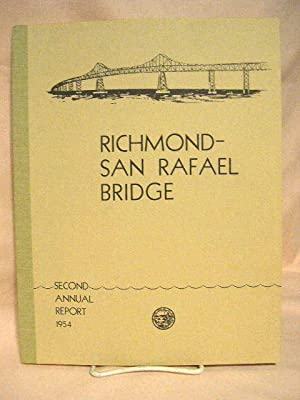 RICHMOND-SAN RAFAEL BRIDGE: SECOND ANNUAL REPORT TO THE GOVERNOR OF CALIFORNIA BY THE DIRECTOR OF ...