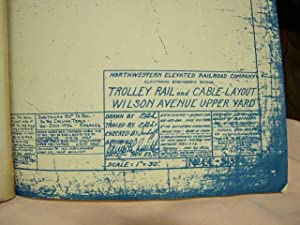 NORTHWESTERN ELEVATED RAILROAD COMPANY. TROLLEY RAIL AND CABLE LAYOUT WILSON AVENUE UPPER YARD