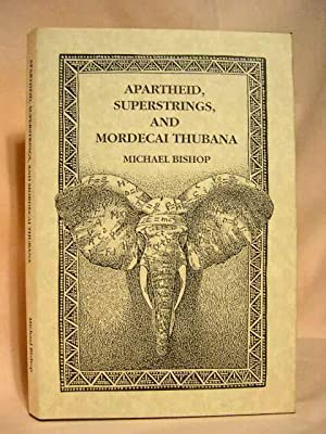 APARTHEID, SUPERSTRINGS, AND MORDECAI THUBANA: Bishop, Michael