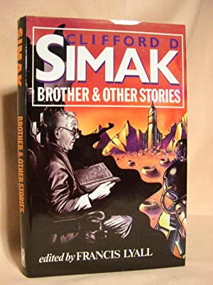 BROTHER AND OTHER STORIES: Simak, Clifford D.