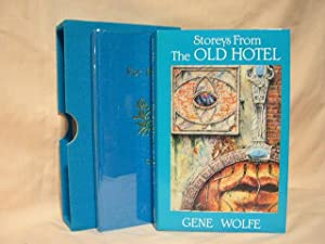 STOREYS FROM THE OLD HOTEL: Wolfe, Gene