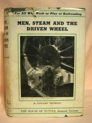 MEN, STEAM AND THE DRIVEN WHEEL: Yeomans, Edward