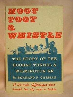 HOOT TOOT & WHISTLE; THE STORY OF: Carman, Bernard R.