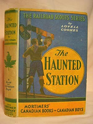 THE HAUNTED STATION AND OTHER TALES OF ADVENTURE AND INGENUITY OF A GROUP OF YOUNG CANADIAN ...