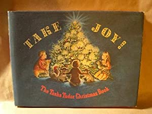 TAKE JOY! THE TASH TUDOR CHRISTMAS BOOK: Tudor, Tasha, editor