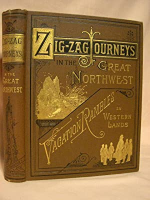 ZIGZAG JOURNEYS IN THE GREAT NORTHWEST; OR, A TRIP TO THE AMERICAN SWITZERLAND: Butterworth, ...