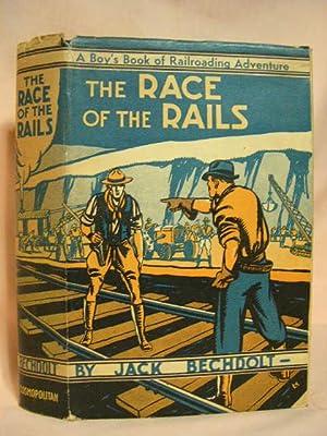 THE RACE OF THE RAILS: Bechdolt, Jack