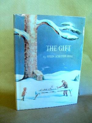 THE GIFT: A TALE FOR CHRISTMAS: Hull, Helen Schuyler