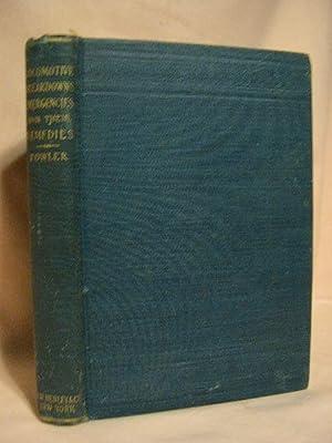 LOCOMOTIVE BREAKDOWNS, EMERGENCIES AND THEIR REMEDIES: Fowler, George L.